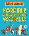 Horrible Geography of the World (Horrible Geography) - Anita Ganeri
