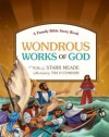 Wondrous Works of God: A Family Bible Story Book - Starr Meade