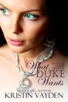 What the Duke Wants - Kristin Vayden