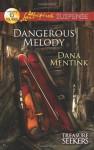 Dangerous Melody - Dana Mentink