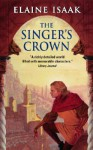 The Singer's Crown - Elaine Isaak