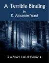 A Terrible Binding - D. Alexander Ward