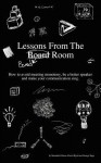 Lessons from the Bored Room: How to Avoid Meeting Monotony, Be a Better Speaker, and Make Your Communication Sing - David Byrd, Larry Weeden, George Page III