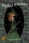 Wicked Witchery - Danielle Rose, Naomi Clark, Yolanda Sfetsos