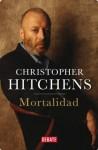Mortalidad (Spanish Edition) - Christopher Hitchens