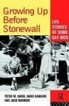 Growing Up Before Stonewall: Life Stories of Some Gay Men - Peter Nardi, David Sanders, Judd Marmor