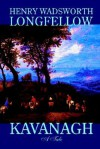 Kavnaugh: A Tale (Masterworks of Literature) - Henry Wadsworth Longfellow, Jean Downey