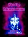 Static Movement: Special Print Issue #1 - Chris Bartholomew, Michael H. Hanson, Gareth D. Jones