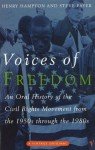 Voices Of Freedom: An Oral History of the Civil Rights Movement From the 1950s Through the 1980s - Henry Hampton, Steve Fayer, Sarah Flynn