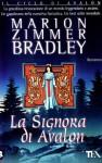 La signora di Avalon (Brossura) - Marion Zimmer Bradley, Diana L. Paxson