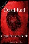 Dead End - Craig Faustus Buck