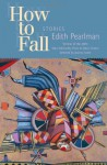How to Fall: Stories - Edith Pearlman