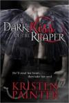 Dark Kiss Of The Reaper - Kristen Painter