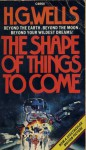 The shape of things to come - H.G. Wells