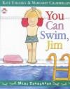 You Can Swim, Jim - Kaye Umansky