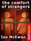The Comfort of Strangers (Ian McEwan Series) - Ian McEwan