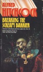 Breaking The Scream Barrier (Stories To Be Read With The Lights On: volume 2) - Alfred Hitchcock, Barry N. Malzberg, Joan Richter, Jack Ritchie, Harold Rolseth, William Sambrot, Nancy C. Swoboda, Paul Theridion, Jeffrey M. Wallmann, Betty Ren Wright, Waldo Carlton Wright, Mitsu Yamamoto, Rose Million Healey, Harold Q. Masur, Berkely Mather, Ardath
