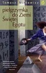 Pielgrzymka do Ziemi Świętej Egiptu - Tomasz Mirkowicz