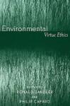 Environmental Virtue Ethics - Ronald Sandler, Philip Cafaro