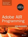 Adobe Air Programming Unleashed - Stacy Tyler Young, Dimitrios Gianninas