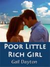 Poor Little Rich Girl - Gail Dayton