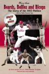 More Than Beards, Bellies and Biceps: The Story of the 1993 Phillies (and the Phillie Phanatic Too) - Robert Gordon