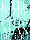 Late in the Antenna Fields - Alan Gilbert