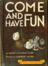 Come and Have Fun - Edith Thacher Hurd, Clement Hurd