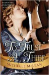 To Trust a Thief - Michelle McLean