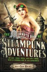 The Mammoth Book of Steampunk Adventures - Sean Wallace