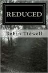 Reduced - Robin Tidwell