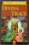 Divina Trace - Robert Antoni