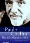 Być jak płynąca rzeka - Paulo Coelho