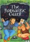 The Romantic Giant - Kaye Umansky