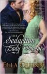 The Seduction of Lady Phoebe - Ella Quinn