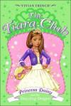 Princess Daisy and the Dazzling Dragon (The Tiara Club, Vol. 3) - Vivian French, Sarah Gibb