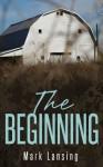 The Beginning - Mark Lansing