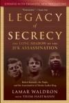 Legacy of Secrecy: The Long Shadow of the JFK Assassination - Lamar Waldron, Thom Hartmann