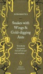 Snakes with Wings and Gold-digging Ants - Herodotus, Aubrey de Sélincourt, John Marincola