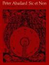 Sic Et Non: A Critical Edition - Pierre Abélard, Richard Peter McKeon