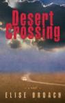 Desert Crossing - Elise Broach