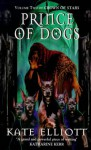 Prince of Dogs - Kate Elliott