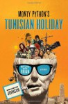 Monty Python's Tunisian Holiday: My Life with Brian - Kim Howard Johnson, Michael Palin, John Cleese, Eric Idle, Terry Jones