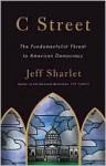 C Street: The Fundamentalist Threat to American Democracy - Jeff Sharlet