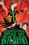 Space Lizards Stole My Brain!. by Mark Griffiths - Mark Griffiths, Pete Williamson