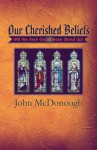 Our Cherished Beliefs: Will the Real God Please Stand Up? - John McDonough
