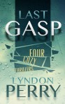 Last Gasp - Four Cozy Thrillers - Lyndon Perry