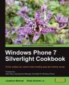 Windows Phone 7 Silverlight Cookbook - Robb Schiefer Jr., Jonathan Marbutt