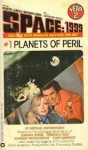 Space 1999: Planets of Peril - Michael Butterworth