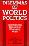 Dilemmas of World Politics: International Issues in a Changing World - John Baylis
